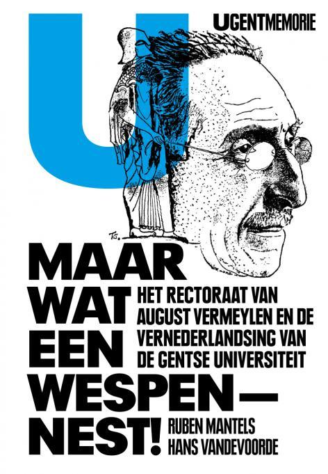 Ruben Mantels en Hans Vandevoorde schreven voor het August Vermeylenjaar 2010-2011 het boek 'Maar wat een wespennest!'. U kan dit zolang de voorraad strekt via memorie@ugent.be tegen verzendingskosten verkrijgen.