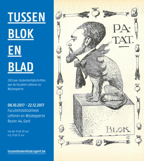 'Tussen Blok en Blad' geeft een bloemlezing uit 200 jaar studententijdschriften aan de faculteit Letteren & Wijsbegeerte. Van 6 oktober tot 22 december 2017.